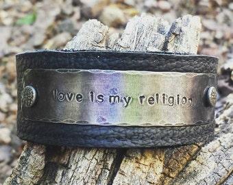 Leather Cuff Love is My Religion Custom Cuff