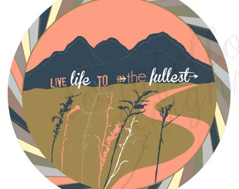 Live Life To The Fullest - Circle Design in Square Print - Frame Not Included