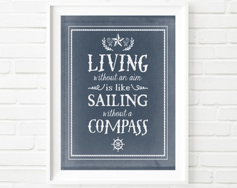 Living Without an Aim is like Sailing without a Compass- Inspiring Motivational Art Print - Varying Sizes