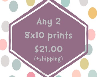 Any 2 8x10 prints - you choose - save on shipping