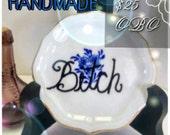 """Tea Saucer- """"Bitch"""" Saucer- Mini Saucer"""