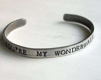 You're My Wonderwall Bracelet, Gift for Her, Love Jewelry, Wedding Gift, Anniversary Idea, Girlfriend Gift, Infatiation, Lust Jewelry