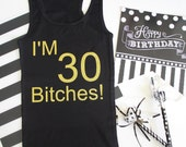 Im 30 Bitches Birthday Party Tank top It's my Birthday Best Friend Birthday Gift  Birthday Girl Party Shirts 30th Birthday Party Tank