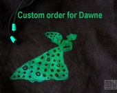 Custom order for Dawne