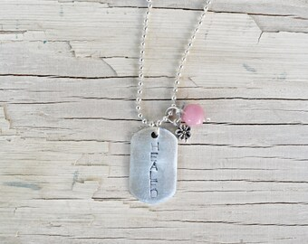 Hand Stamped 'HEALED' Necklace--Inspirational--Cancer Patients--Healing--Christian--Hope--Heal--Statement Jewelry--Trending--Survivor--Pink