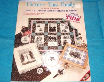 BOOK SALE - Picture This Family - How to Transfer Family Pictures to Fabric, Excellent Condition Booklet - DESTASH