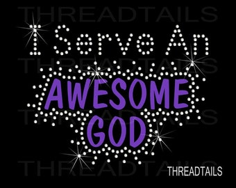 I Serve An Awesome God Rhinestone Bling T-shirt.  Shirts for Christians, Inspirational, religious, faith based apparel.  Gift idea.