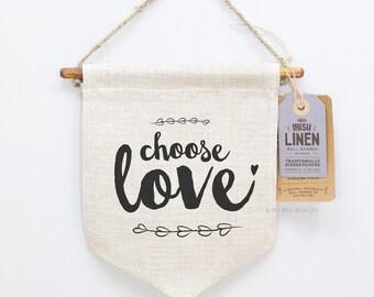 Wall Hanging Fabric, Home Decor, Screen Printed, Wall Banner, Mini, Irish, Linen, Handmade, Rustic, Pennant, Wall Art, Choose Love