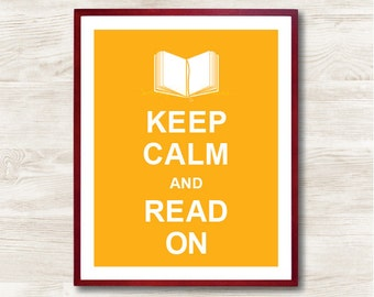 Keep Calm and Read On - Instant Download, Custom Color, Personalized Gift, Inspirational Quote, Keep Calm Poster, Decorative Art