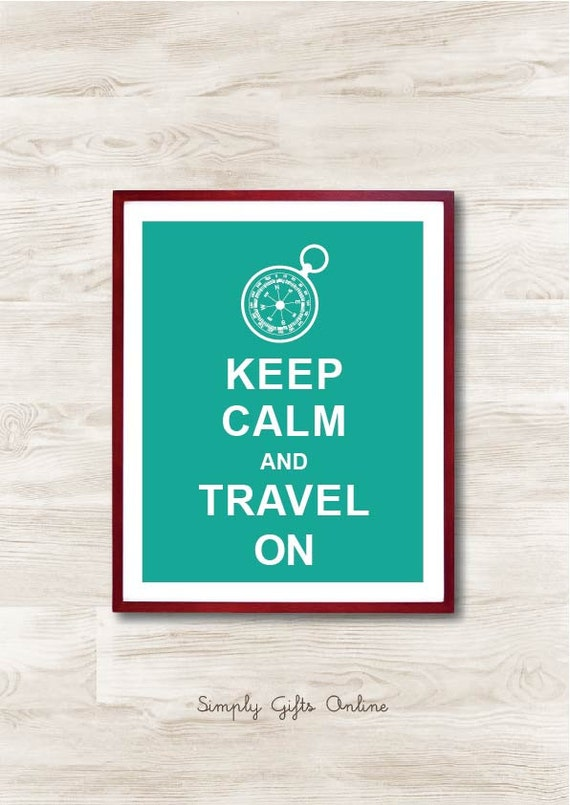 Keep Calm and Travel On - Instant Download, Personalized Gift, Inspirational Quote, Keep Calm Poster, Animal Art Print, Travel Art