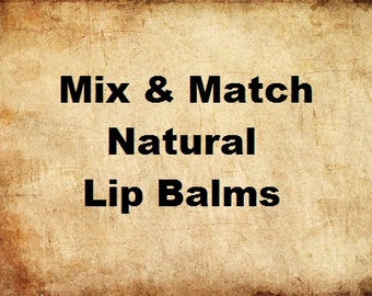 Essential oil & Natural themed Lip Balms- choose 1 tube or mix and match