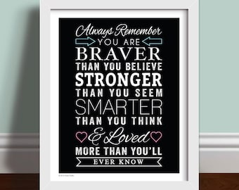Winnie The Pooh Quote - Always Remember You Are Braver Than You Believe Wall Art Home Decor Dorm Decor