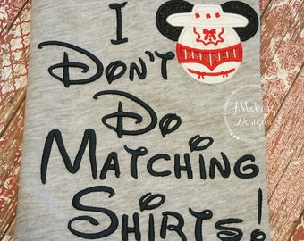 Mary Poppins I Don't Do Matching Shirts Custom Embroidered Disney Inspired Vacation Shirts for the Family! 28