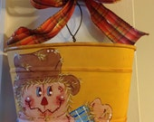 Scarecrow Harvest/Thanksgiving decor Hand painted bucket
