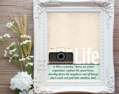 Life is like a Camera Printable Art Print 8x10 (64AOWD)Life is like a camera. Just focus on what's important, capture the good times