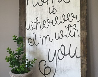 Farmhouse decor, fixer upper style, rustic decor, home is wherever I'm with you.