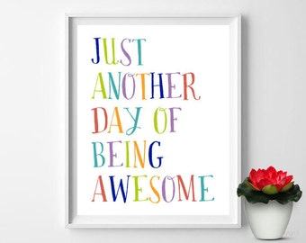 Just Another Day of Being Awesome Print Kids Printable Wall Art Awesome Poster Kids Room Decor Kids Decor Childrens Room Decor Colorful Art