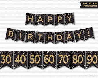 Happy Birthday Banner Printable 30th, 40th, 50th, 60th, 70th, 80th, 90th Birthday Decorations Birthday Party Decor Black Gold Digital Banner