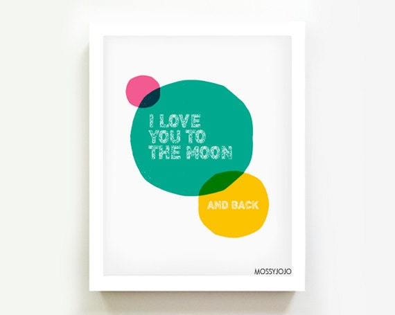 I love you to the moon and back Inspirational quote Personalized gift Baby Nursery art decor Gender neutral Wall art Color block MossyJojo
