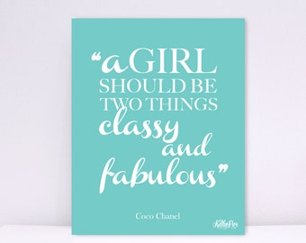 A Girl Should Be Two Things Classy and Fabulous, Coco Chanel, Wall art, Art Decor, Typography Print