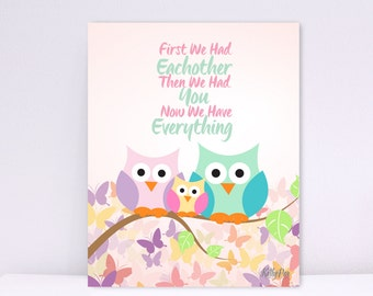 First We Had Eachother, Then We Had You, Now We Have Everything, Owl Family With Butterflys, Baby Nursery wall art, Art Decor