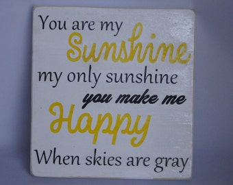 You Are My Sunshine Wooden Sign/Plaque Home Decor/Nursery Decor