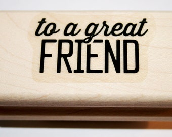 To a Great Friend Rubber Stamp from Stampin Up