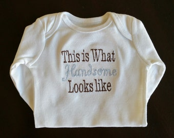 """Baby Infant Toddler Boy T Shirt or Bodysuit """"This Is What Handsome Looks Like""""  Baby Shower Gift"""