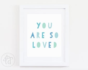 You Are So Loved Nursery Print - Pink or Blue - Digital Print - INSTANT DOWNLOAD