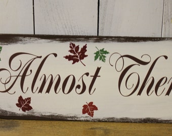 Arrow Wedding Sign Directional/Almost There/Photo Prop/Arrow/U Choose Colors/Great Shower Gift/Wood/Autumn Wedding/Fall Leaves
