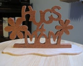 Hugs For Mom Hand Cut Wood Sign