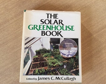 The Solar Greenhouse Book 1978 (First Edition)