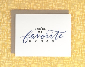 Favorite Human Card | Funny | Valentine's Day | Love | Birthday | Hand Letter | Anniversary | Calligraphy | LetterAndInk | Letter & Ink
