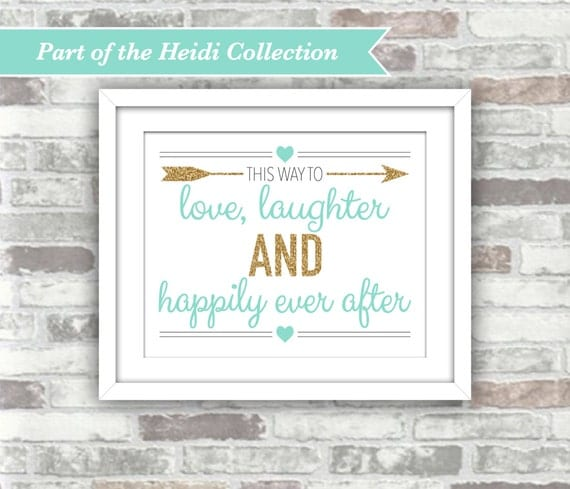 INSTANT DOWNLOAD - Heidi Collection - Printable Wedding Sign - Love, laughter and happily ever after 8x10 Digital File - Gold Turquoise Teal
