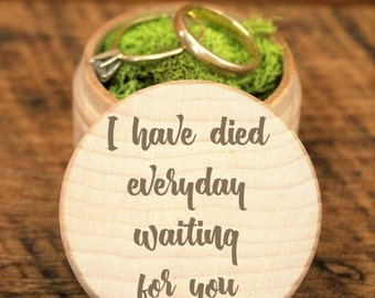 I have died everyday waiting for you, Twilight saga Wood Box Custom Ring Box Personalized Ring Bearer Box, Ring Pillow Alternative