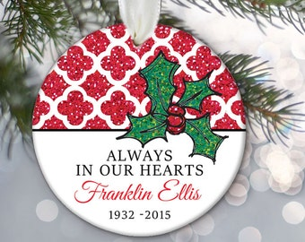 Personalized Memorial Ornament, Always In Our Hearts In memory of loved ones Memorial Gift Remembrance Christmas Ornament Name & Dates OR447