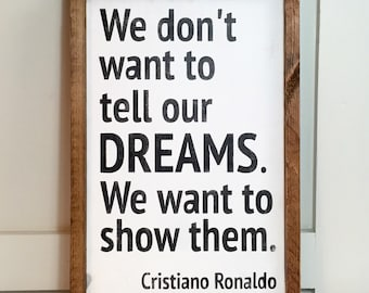 We Don't Want To Tell Our Dreams Sign