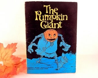 The Pumpkin Giant Children's Book Elementary Reader Fairy Tale by Mary E Wilkins Halloween Monster Story Vintage 1973 Illustrated Paperback