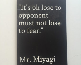 Mr. Miyagi Quote Wooden Sign