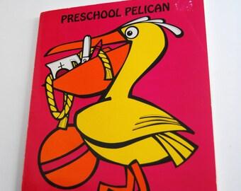 Vintage Children's Book, Preschool Pelican