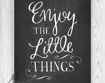Enjoy the little things Art Print, Chalkboard Home Decor, Little Things Typography Art Print, Home Decor Wall ART PRINT