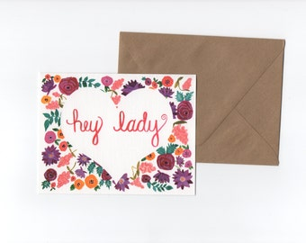 Hey Lady // Greeting card // Blank Inside // Floral // Heart