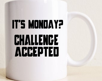 How I Met Your Mother | It's Monday? Challenge Accepted Mug | HIMYM Mug | Funny Mug College Student Gift | Husband | How I Met Your Mother