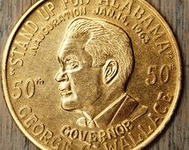 George Wallace Inauguration Coin January 14, 1963/Stand Up for Alabama/Governor Wallace/Segregation/States Rights/Alabama Politics