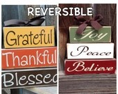 REVERSIBLE Thanksgiving and Christmas wood blocks-Grateful Thankful Blessed reverses with Joy Peace Believe