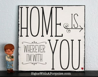 Home is Wherever I'm With You Hand Painted and Distressed Wood Sign, Chalkboard Art Typography Word Art White and Black Vintage Style Shabby