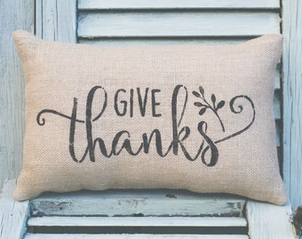 Give Thanks Pillow Thanksgiving Pillow Decor Pillow Decorative Pillow burlap pillow 14x9 accent pillow