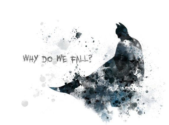 Batman Quote 'why Do We Fall' Art Print Illustration. Pus Signs. Driveway Signs Of Stroke. Bowel Loops Signs. Emergency Equipment Signs Of Stroke. Appendicolith Signs. Used Building Construction Signs Of Stroke. Side Signs. Best Quality Signs