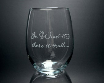 In Wine There is Truth Stemless Wine Glass