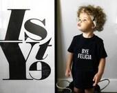 Bye Felicia Kid Tee